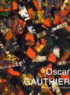 OSCAR GAUTHIER par Patrick-Gilles Persin / Ed. Art In Progress