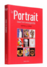 LE PORTRAIT DANS L'ART CONTEMPORAIN par collectif / Pr�face : Francis Parent / Ed. Patou